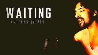 Anthony Lazaro - Waiting (Official Video)