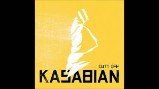 Kasabian - Cutt Off (Single Version)