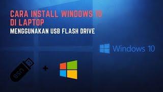 Cara Install Windows 10 di Laptop/PC Menggunakan Flashdisk