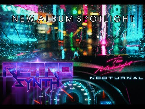 NEW ALBUM SPOTLIGHT 10-13-17 - The Midnight - Nocturnal - Synthwave, Dreamwave 2017