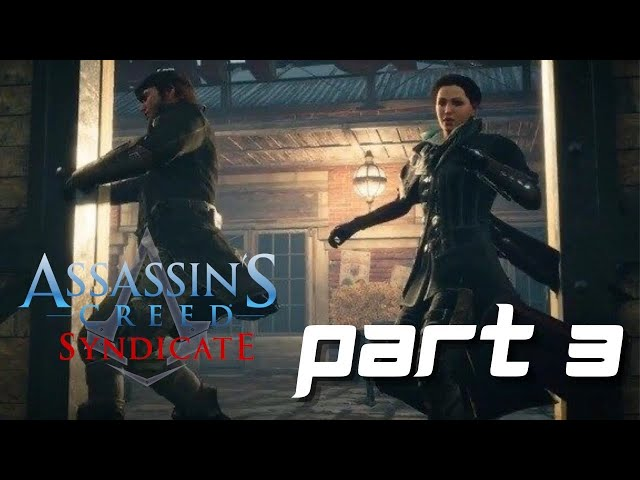 Assassin's Creed Syndicate Gameplay Part 3 - Somewhere That's Green
