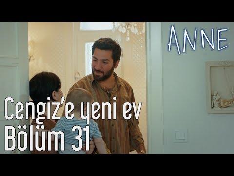 Anne 31. Bölüm - Cengiz'e Yeni Ev