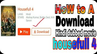 how to a download house full 4 Full movie Hindi Dubbed | Housefull 4 full movie 2019 || BD Android