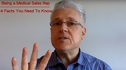 Being a Medical Sales Rep - 4 Facts You Need To Know
