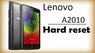 Hard reset Lenovo A2010. Сброс Lenovo A2010 - сброс до заводских, Хард ресет андроид Lenovo