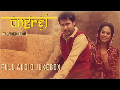 Angrej  Full Songs Audio Jukebox  Amrinder Gill