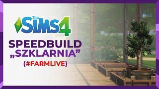 🌽 Budujemy szklarnię - The Sims 4 FarmLIVE - Speedbuild