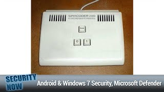 Why Win7 Lives On - Android Security, Windows 7 Security, Microsoft Defender