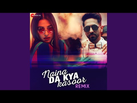 naina-da-kya-kasoor-remix