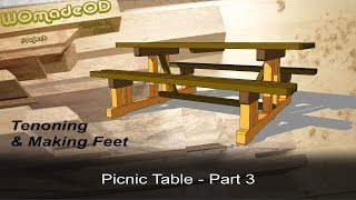 Build A Solid Picnic Table - Tenoning And Feet