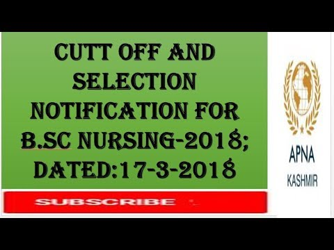 CUTT OFF AND Selection LIST For B.Sc Nursing-2018; KASHMIR UNIVERSITY  Dated:17-3-2018