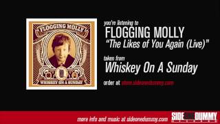 Flogging Molly - The Likes of You Again (Live)
