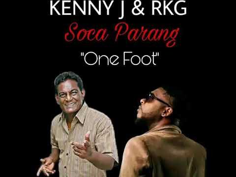 KENNY J AND RKG - ONE FOOT [SOCA PARANG 2018]