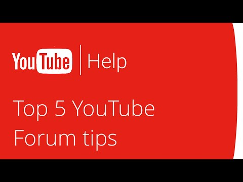 Top 5 YouTube Forum tips you may not know