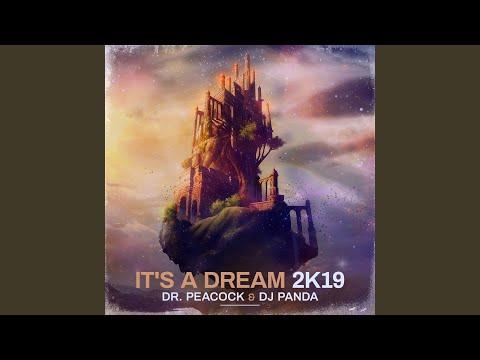 It's A Dream 2K19
