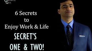 MUST WATCH: 6 Amazing Secrets to really enjoy your Work & Life! SECRETS 1 & 2