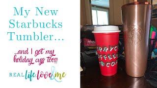 I Got My Starbucks Tumbler & Holiday cup