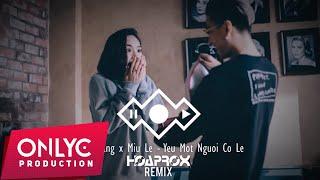 Yêu Một Người Có Lẽ | Lou Hoàng Miu Lê | Hoaprox Remix Offical Audio