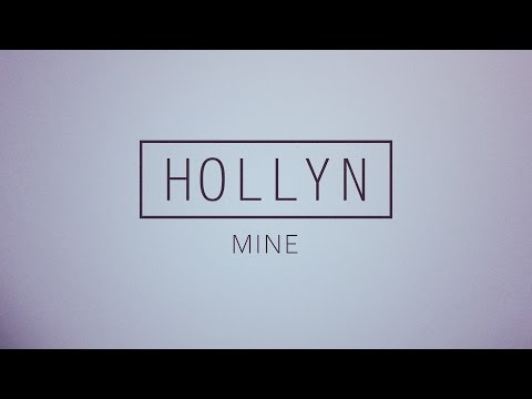 Hollyn - Mine (Official Audio)