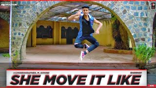 SHE MOVE IT LIKE || DANCE VIDEO || CHOREOGRAPHY BY GOVIND MITTAL || BADSHAH ||
