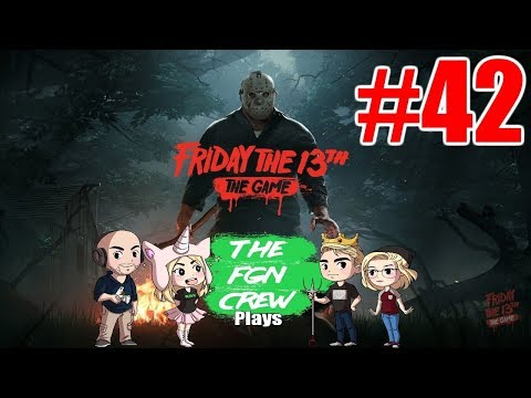 The FGN Crew Plays: Friday the 13th The Game #42 - Mr.Nice Guy