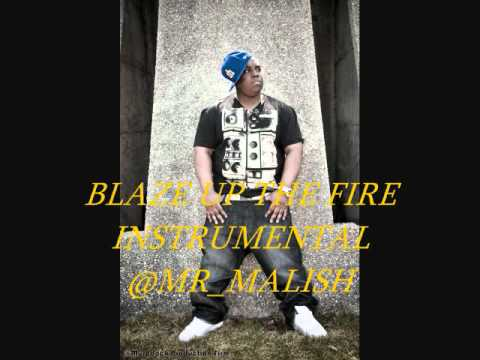 Download INSTRUMENTAL- BLAZE UP THE FIRE - MALICIOUS