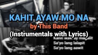 Kahit Ayaw Mo Na Instrumentals with Lyrics.mp3