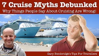 7 Things People Say About Cruising That Are Wrong! Cruise Myths Debunked