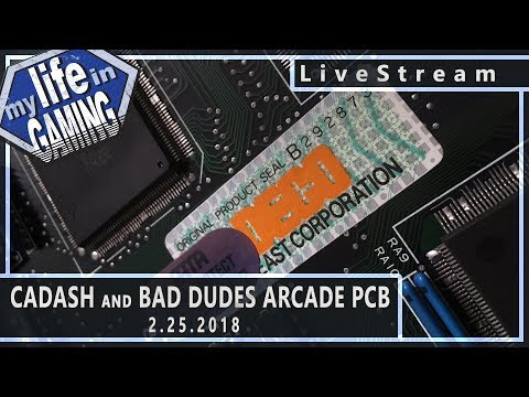 Cadash and Bad Dudes on Real Arcade PCBs :: 2.25.2018 LiveStream / MY LIFE IN GAMING - Cadash and Bad Dudes on Real Arcade PCBs :: 2.25.2018 LiveStream / MY LIFE IN GAMING