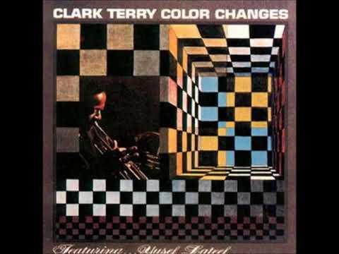 Clark Terry -   Color Changes ( Full Album )