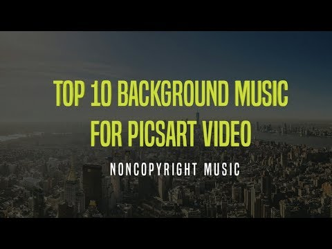 Top 10 background music for Picsart video | Noncopyright background music