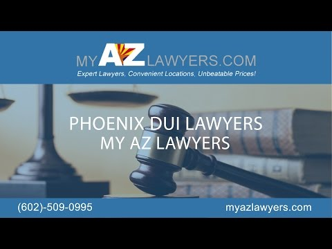 Phoenix DUI Lawyers | My AZ Lawyers