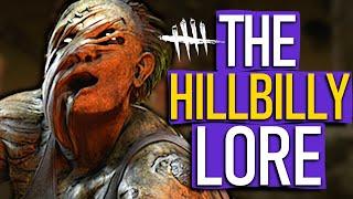 Dead By Daylight - The HILLBILLY Lore FULL Backstory!
