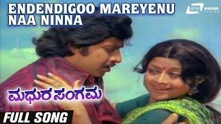 Endendigoo Mareyenu Naa Ninna  Madhura Sangama  Srinath   Manjula   Kannada Video Song