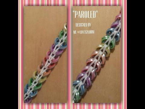 "My New ""Paroled"" Rainbow Loom Bracelet/ How To Tutorial"