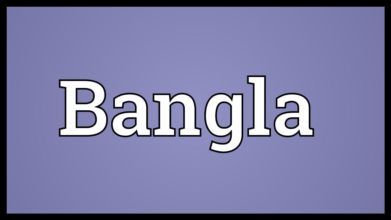 Bangla Meaning