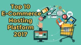 Top 10 Best Hosted E Commerce Website Platforms 2017