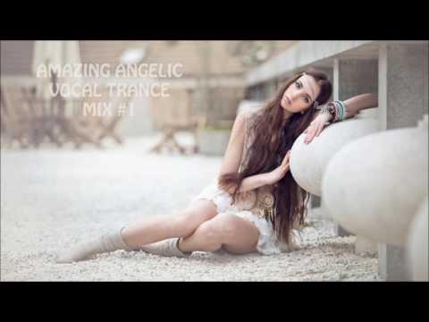 AMAZING ANGELIC VOCAL TRANCE MIX
