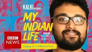 My Indian Life: Singing to a different tune - BBC News