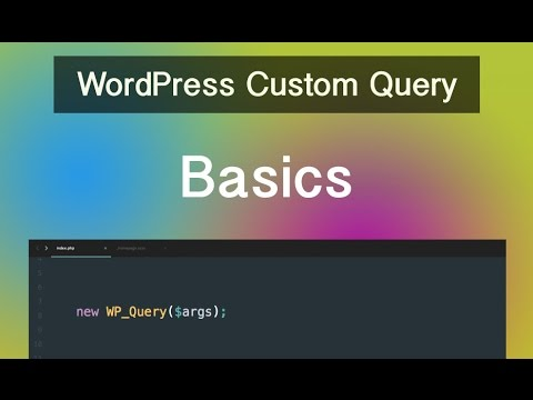 WordPress Custom Query - Part 01 - Basics
