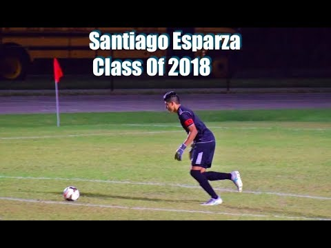 Santiago Esparza - Goalkeeper - Class of 2018 - College Recruitment Video