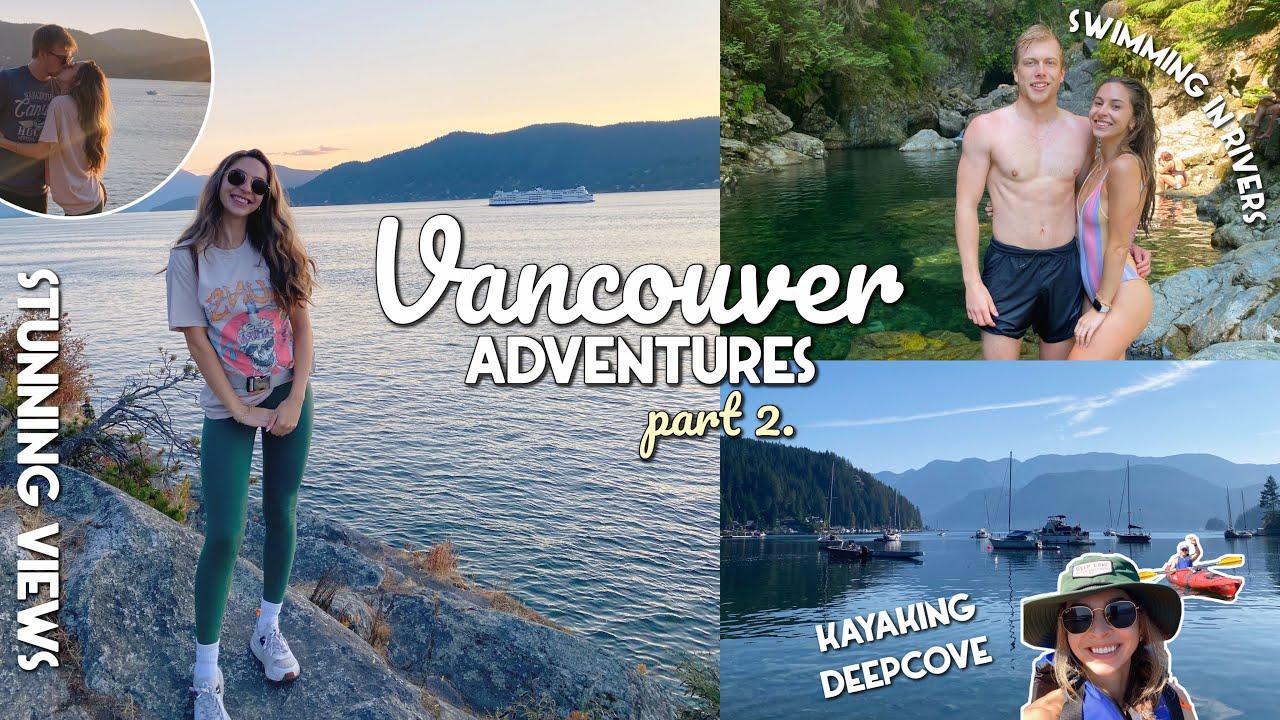 VANCOUVER ADVENTURES   Kayaking, Amazing Views, Swimming in Rivers, Hiking   Vlog