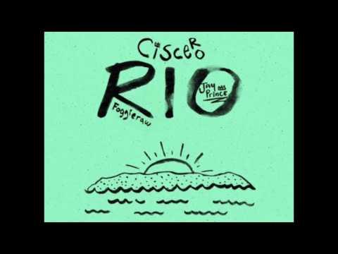 Ciscero - Rio (feat. Jay Prince & FoggieRaw)