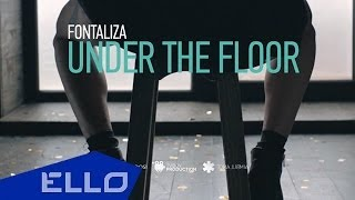 Fontaliza - Under the floor / ELLO UP^ /