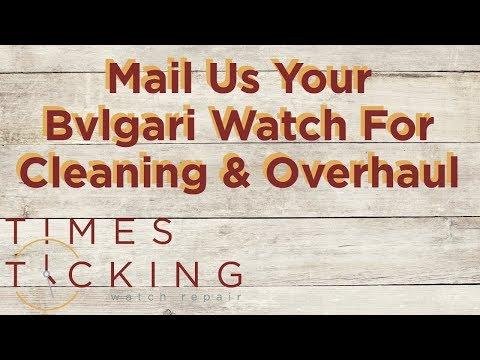 Bulgari Watch Cleaning and Overhaul