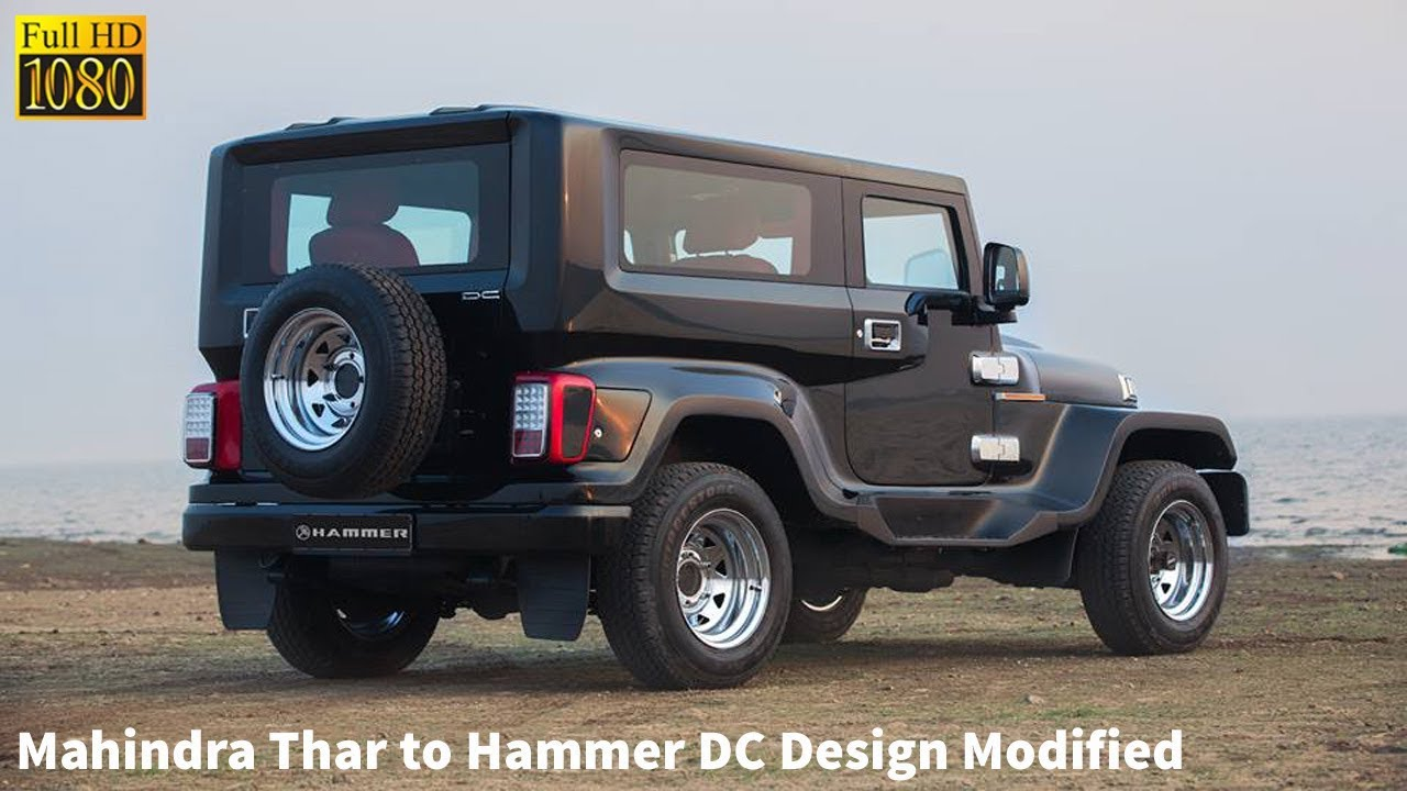 new mahindra thar to hammer dc design modified looks like hummer car care tips youtube. Black Bedroom Furniture Sets. Home Design Ideas