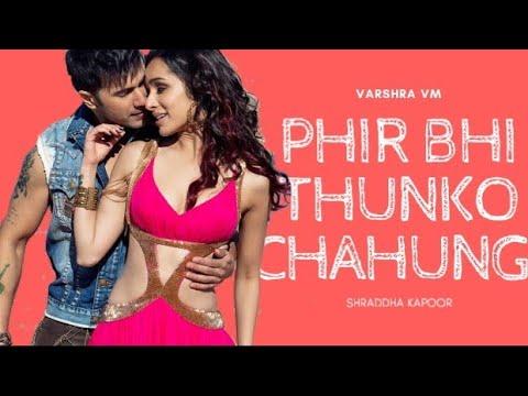 Phir bhi thumko chahungi - music video - shraddha kapoor - varun dhawan