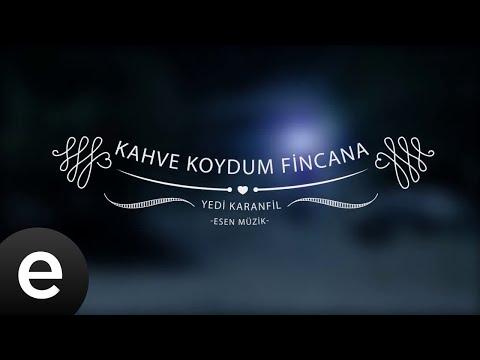 Kahve Koydum Fincana - Yedi Karanfil (Seven Cloves) - Official Audio