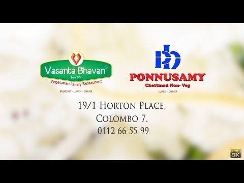 Sri Lanka Vasanta Bhavan Vegetarian & Ponnusamy Chettinad Non-Vegetarian