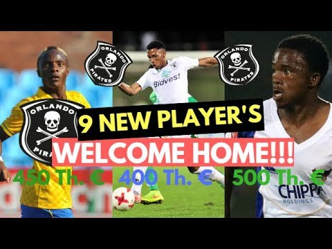 Orlando Pirates Confirm 9 New Signings